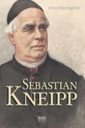 Sebastian Kneipp. Biografie - Alfred Baumgarten (2015)