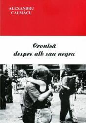 Cronică despre alb sau negru (ISBN: 9786066644556)
