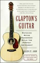 Clapton's Guitar: Watching Wayne Henderson Build the Perfect Instrument (ISBN: 9780743266369)