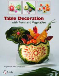 Table Decoration - With Fruits and Vegetables (2010)