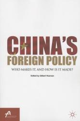 China's Foreign Policy: Who Makes It, and How Is It Made? (2013)