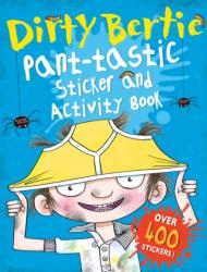 Dirty Bertie: Pant-Tastic Sticker and Activity Book (2015)