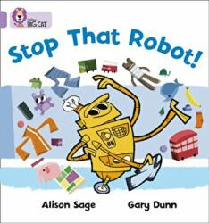 Stop That Robot! - Alison Sage (2007)