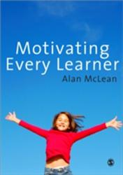 Motivating Every Learner - Alan McLean (2009)