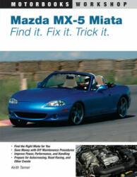 Mazda MX-5 Miata - Keith Tanner (ISBN: 9780760327920)
