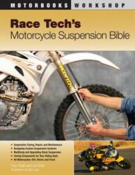Race Tech's Motorcycle Suspension Bible (ISBN: 9780760331408)