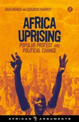 Africa Uprising - Popular Protest and Political Change (2015)