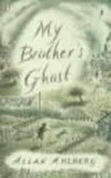 My Brother's Ghost - Allan Ahlberg (2001)