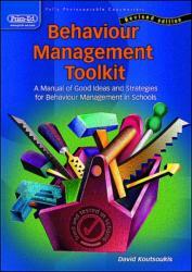 Behaviour Management Toolkit A Manual of Good Ideas and Strategies for Behaviour Management in Schools (2004)