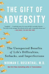 Gift of Adversity - The Unexpected Benefits of Life's Difficulties, Setbacks, and Imperfections (2014)