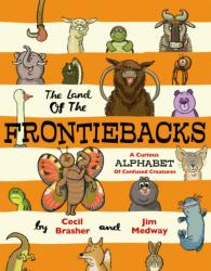 Land of the Frontiebacks - A Curious Alphabet of Confused Creatures (2014)