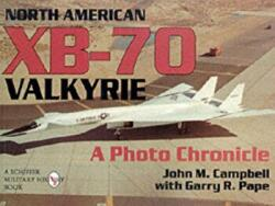 North American XB-70 Valkyrie - A Photo Chronicle (1995)
