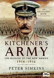 Kitchener's Army - The Raising of the New Armies 1914 - 1916 (2014)