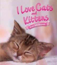 I Love: Cats and Kittens - David Alderton (2014)