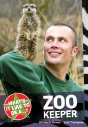 What's it Like to be a. . . ? Zoo Keeper (2010)