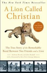 A Lion Called Christian (ISBN: 9780767932370)
