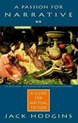 A Passion for Narrative: A Guide for Writing Fiction (ISBN: 9780771041983)