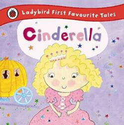 Cinderella: Ladybird First Favourite Tales (2014)