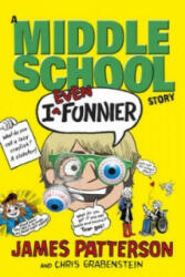 I Even Funnier: A Middle School Story - James Patterson (2015)