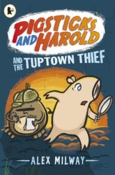 Pigsticks and Harold and the Tuptown Thief - Alex Milway (2014)