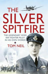 Silver Spitfire - The Legendary WWII RAF Fighter Pilot in His Own Words (2014)