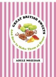 Great British Sweets - Adele Nozedar (2014)