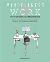 Mindfulness @ Work - Anna Black (2014)