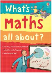 What's Maths All About? - Alex Frith & Minna Lacey (2015)