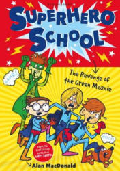 Superhero School: The Revenge of the Green Meanie - Alan MacDonald (2014)