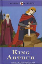 Ladybird Classics: King Arthur - LADYBIRD (2015)