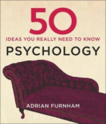 50 Psychology Ideas You Really Need to Know - Adrian Furnham (2014)