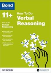 Bond 11+: Verbal Reasoning: How to Do (2015)