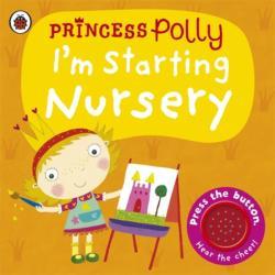 I'm Starting Nursery: a Princess Polly Book (2015)