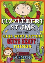 Fizzlebert Stump and the Girl Who Lifted Quite Heavy Things (2015)