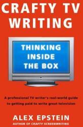 Crafty TV Writing: Thinking Inside the Box (ISBN: 9780805080285)