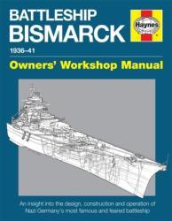 Battleship Bismarck Owners' Workshop Manual - Angus Konstam (2015)