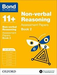 Bond 11+: Non Verbal Reasoning: Assessment Papers - 11-12 Years Book 2 (2015)