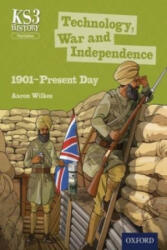 Key Stage 3 History by Aaron Wilkes: Technology, War and Independence 1901-Present Day Third Edition Student Book (2015)