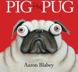 Pig the Pug - Aaron Blabey (2015)