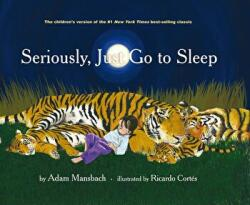 Seriously, Just Go To Sleep - Adam Mansbach (2013)