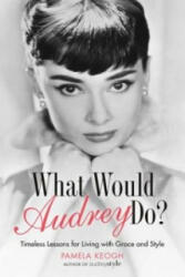 What Would Audrey Do? - Pamela Keogh (2015)