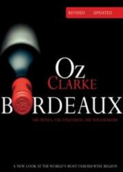 Oz Clarke Bordeaux Third Edition - Oz Clarke (2012)