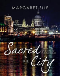 Sacred in the City - Seeing the Spiritual in the Everyday (2015)