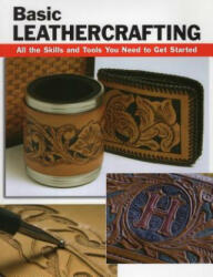 Basic Leathercrafting - Elizabeth Letcagave, Bill Hollis, Alan Wycheck (ISBN: 9780811736176)