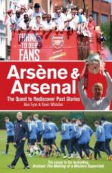 Arsene & Arsenal - Alex Fynn (2014)