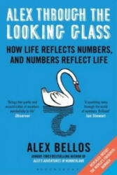Alex Through the Looking Glass - How Life Reflects Numbers, and Numbers Reflect Life (2015)