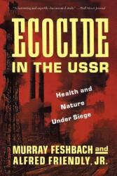 Ecocide in the USSR: Health and Nature Under Siege (1993)