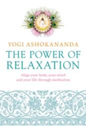 Power of Relaxation - Align Your Body, Your Mind and Your Life Through Meditation (2015)