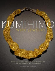 Kumihimo Wire Jewelry - Giovanna Imperia (ISBN: 9780823085514)