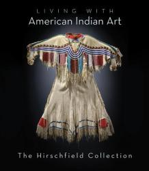 Living with American Indian Art - Alan J. Hirschfield, Terry Winchell (2012)